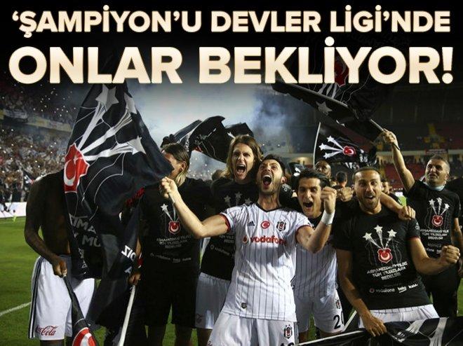 Şampiyon Beşiktaş'ı Devler Ligi'nde bekleyen rakipler! width=