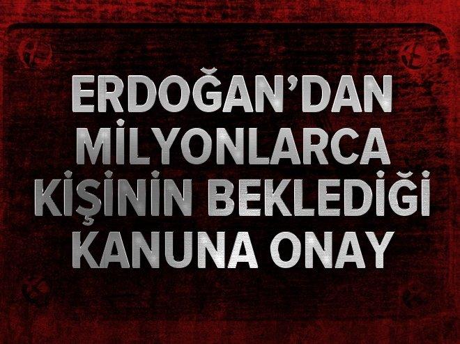 Cumhurbaşkanı Erdoğan, Vergi ve Prim Borç Yapılandırması Kanunu'nu onayladı