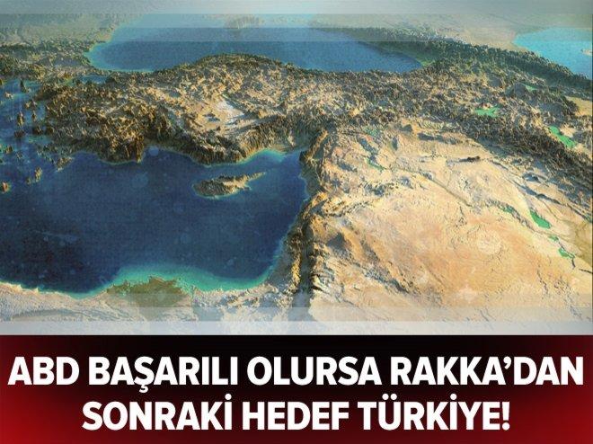ABD başarılı olursa Rakka'dan sonraki hedef Türkiye!