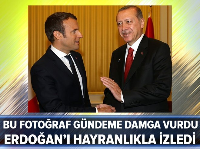 Erdoğan'ı hayranlıkla izledi
