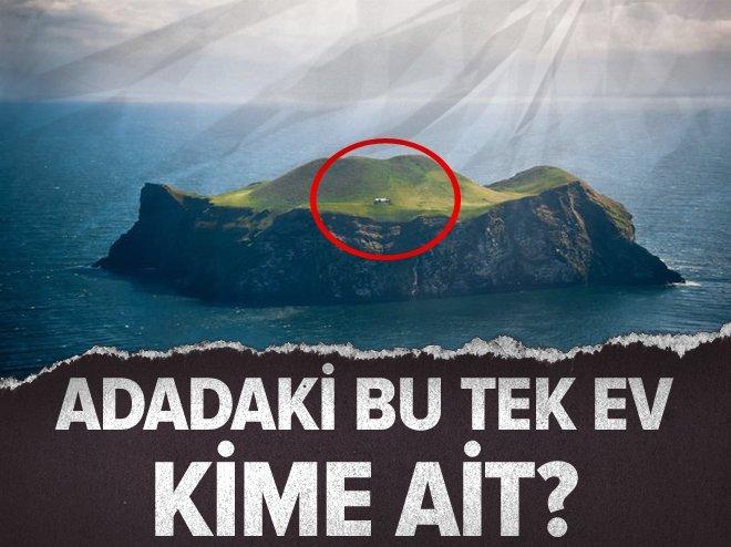 Adadaki bu tek ev kime ait?
