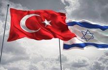 Türkiye - İsrail ilişkilerinde flaş gelişme