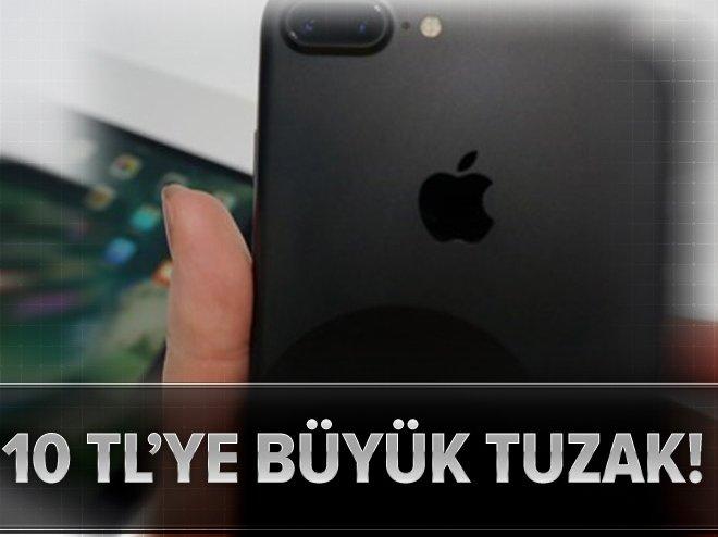 """""""10 TL'ye iPhone 7"""" tuzağı"""