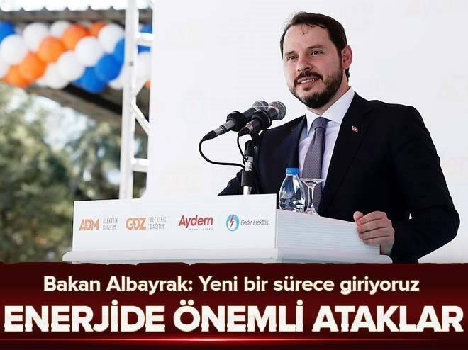 Enerji Bakanı Albayrak: Yeni bir sürece giriyoruz