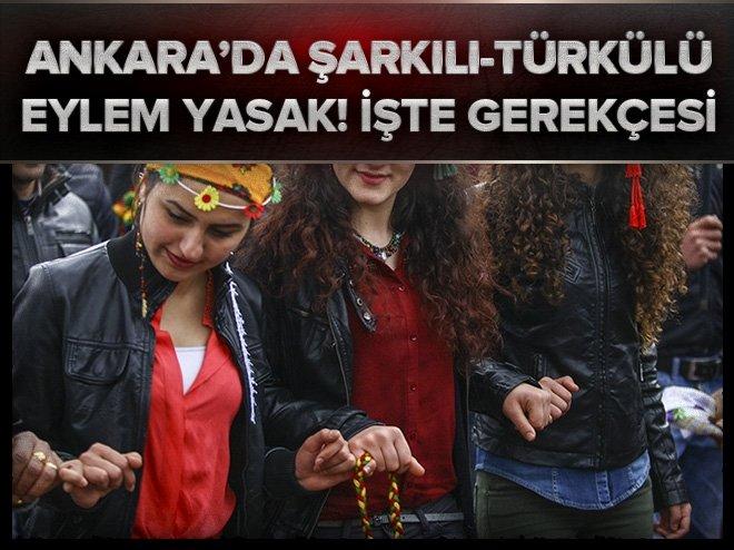 Ankara'da şarkılı türkülü eylem yasağı