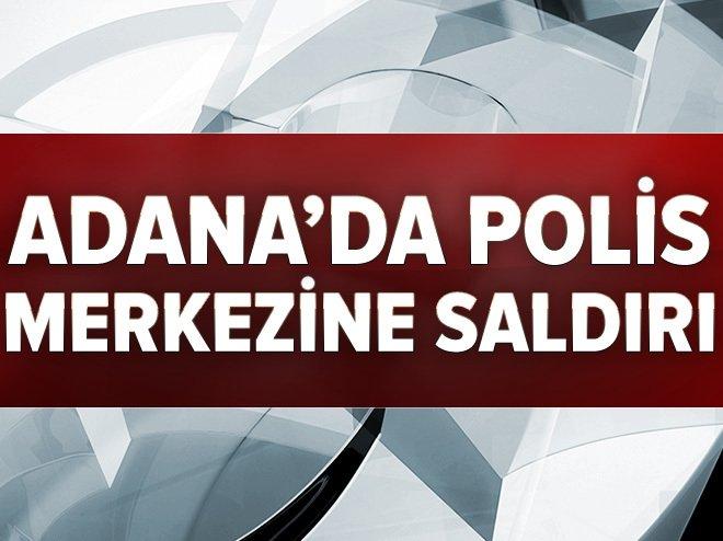 Adana'da polis merkezine alçak saldırı