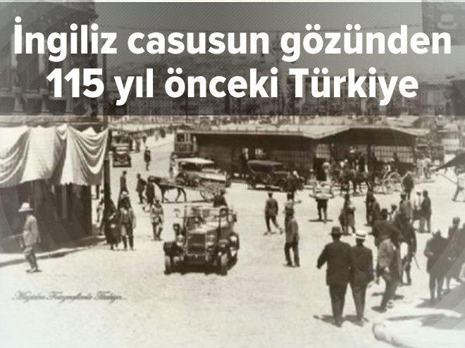 İngiliz casusun gözünden 115 yıl önceki Türkiye