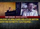 TONY GOSLİNG A HABER'E KONUŞTU BİLDERBERG SAVAŞLARDAN KAZANIYOR