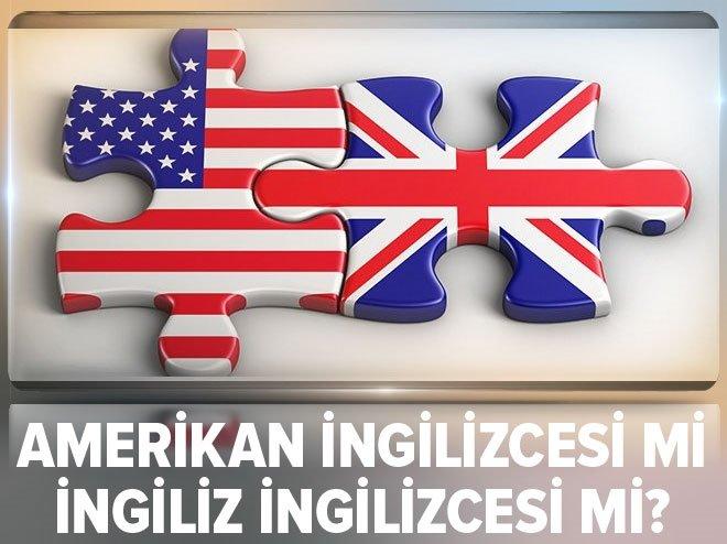 Amerikan İngilizcesi mi İngiliz İngilizcesi mi?