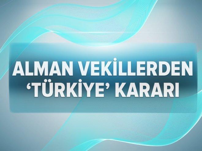 Alman milletvekillerinden Türkiye kararı