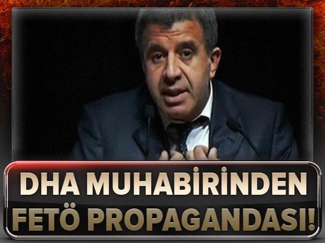 DHA muhabirinden FETÖ propagandası!
