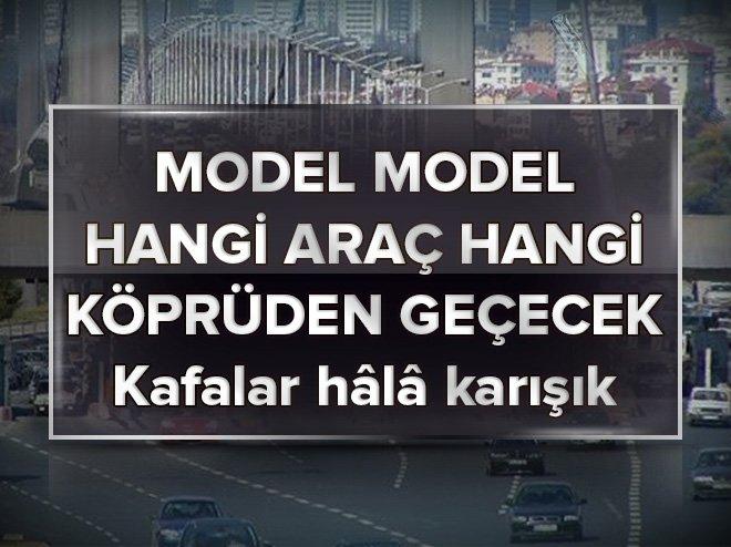 Hangi araç hangi köprüden geçecek? Köprülerin geçiş ücretleri... Dingil mesafesine göre model model araçlar