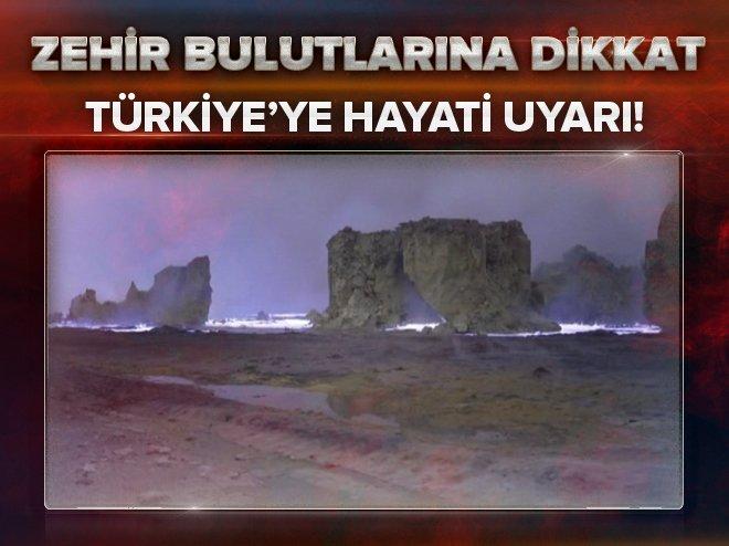 Türkiye'ye zehirli bulut uyarısı