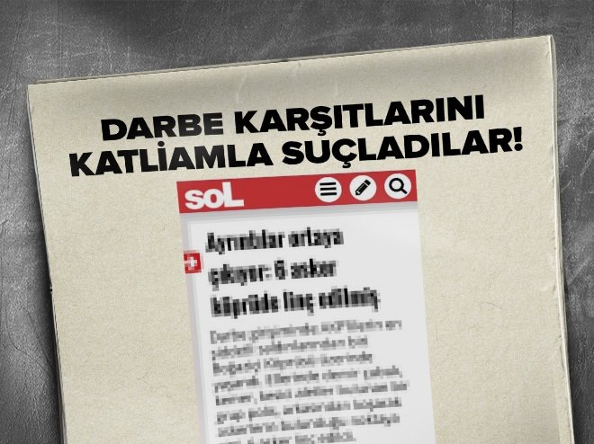 Sol gazetesi darbe karşıtlarını katliamcı ilan etti