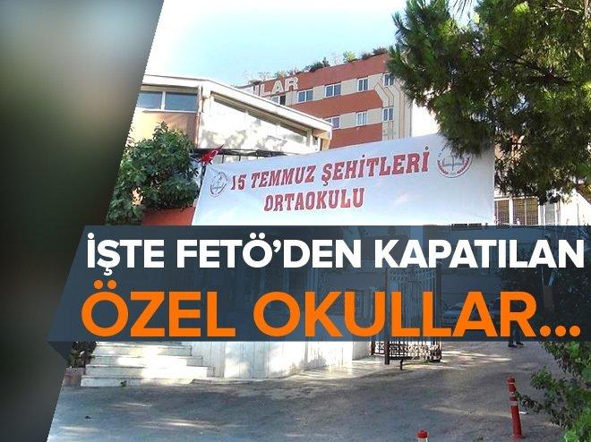 İşte FETÖ'den kapatılan özel okullar!