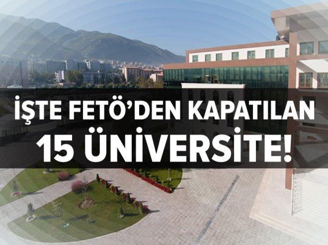 İşte FETÖ'den kapatılan 15 üniversite!