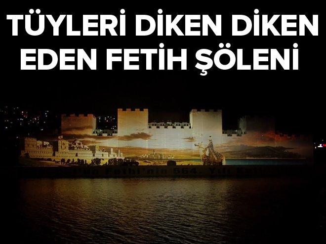 İstanbul'un fethi görsel şölenle sahnelendi width=