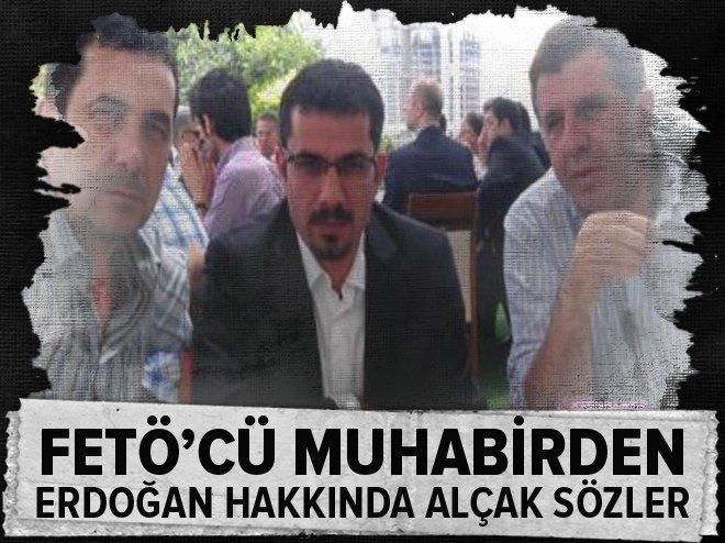 FETÖ'cü Kadir Çetinçalı'dan Erdoğan hakkında alçak sözler