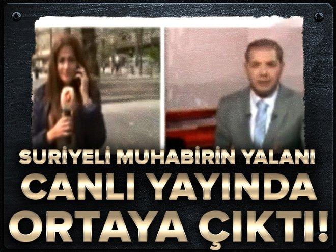 Suriyeli muhabir yalan söylerken yakalandı!