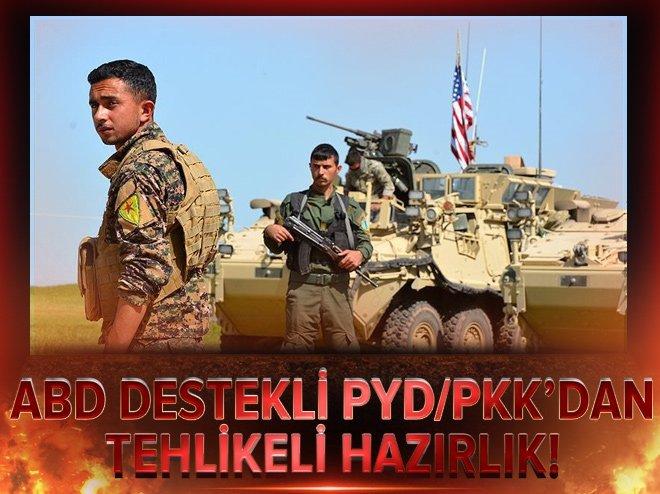 ABD destekli PYD/PKK'dan tehlikeli hazırlık!