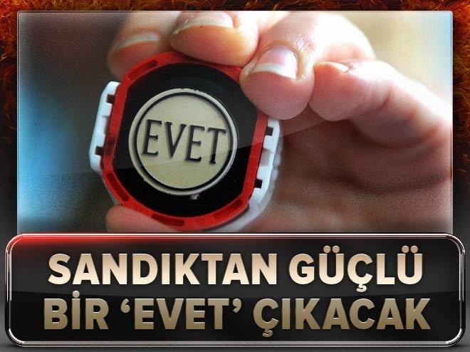 16 Nisan'da güçlü bir 'EVET' çıkacak