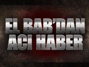 El Bab'da şehit ve yaralılar var