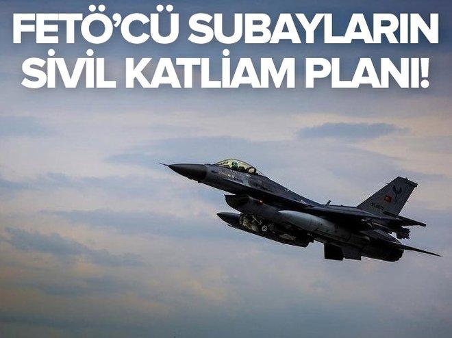 Hain FETÖ'cü subayların sivil katliam planı!
