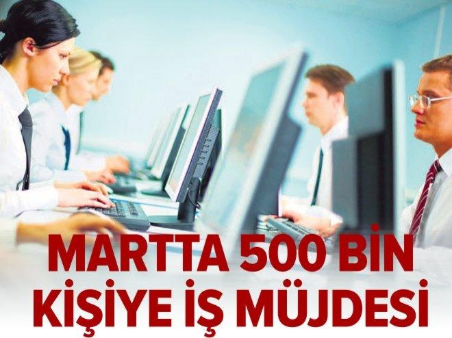 Martta 500 bin kişiye yeni iş müjdesi